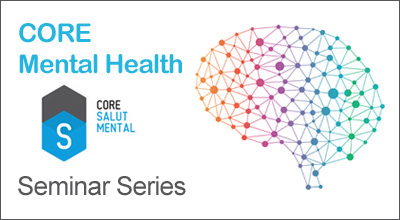 CORE Mental Health Seminar Series