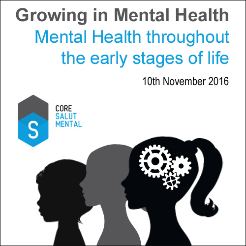 Growing in Mental Health: Mental Health throughout the early stages of life